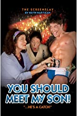 You Should Meet My Son! -- The Screenplay Kindle Edition