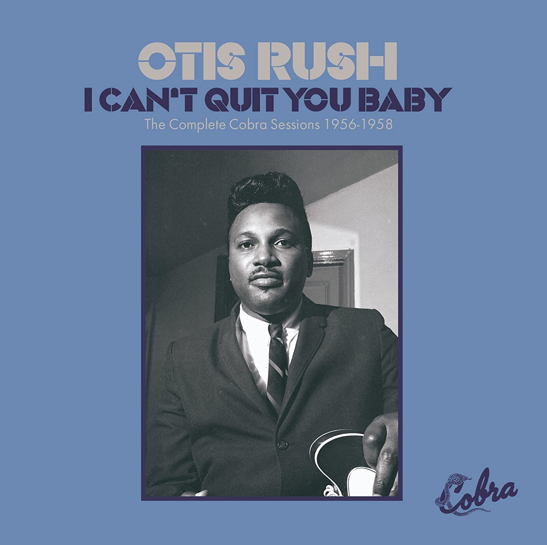 オーティス・ラッシュ / アイ・キャント・クイット・ユー・ベイビー~ザ・コンプリート・コブラ・セッションズ 1956-58 (2CD)