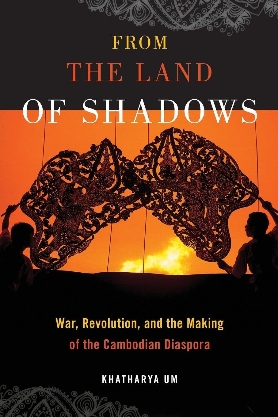 From the Land of Shadows: War, Revolution, and the Making of the Cambodian Diaspora (Nation of Nations) pdf