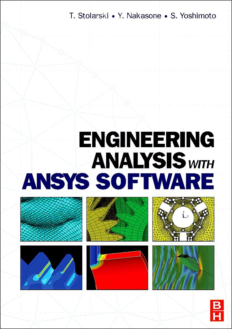 Engineering Analysis with ANSYS Software: Amazon.co.uk: Tadeusz Stolarski:  9780750668750: Books