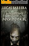 El Inquietante caso de Mask Manor