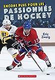 Encore Plus Pour Les Passionn S de Hockey