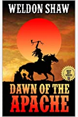 """A Western Adventure: The Dawn of the Apache: Foreword From Robert Hanlon: Author of """"Timber: U.S. Marshal"""" (1)"""