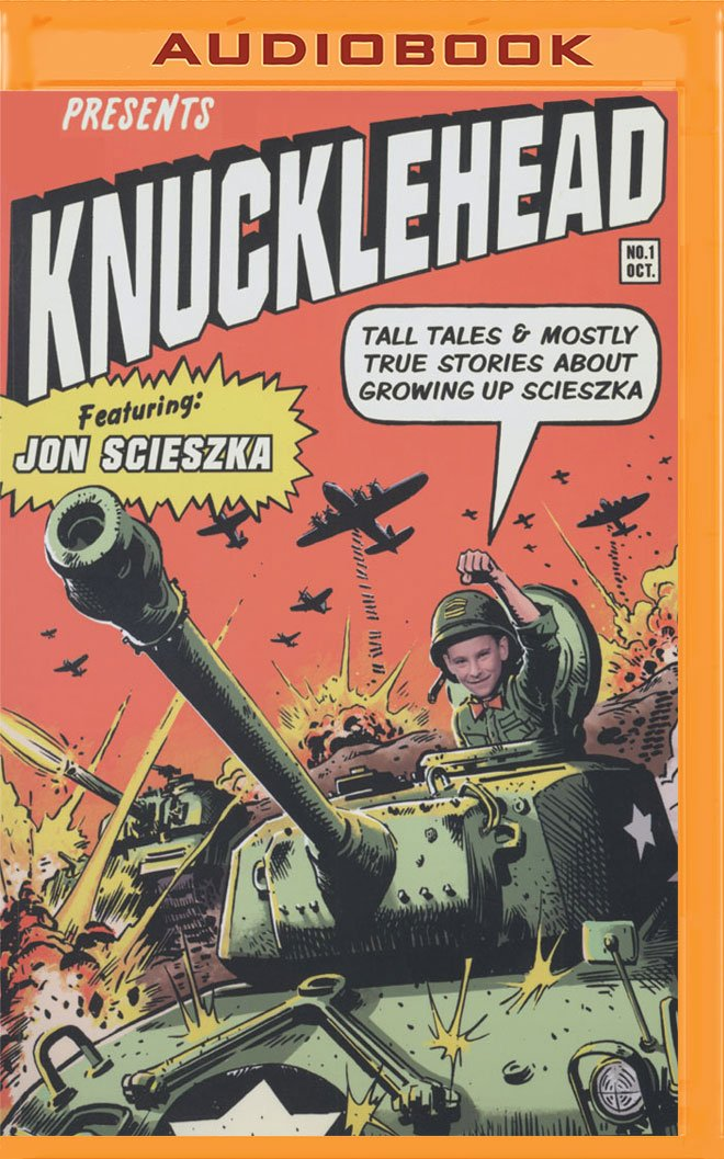 Read Online Knucklehead: Tall Tales and Almost True Stories About Growing Up Scieszka ebook