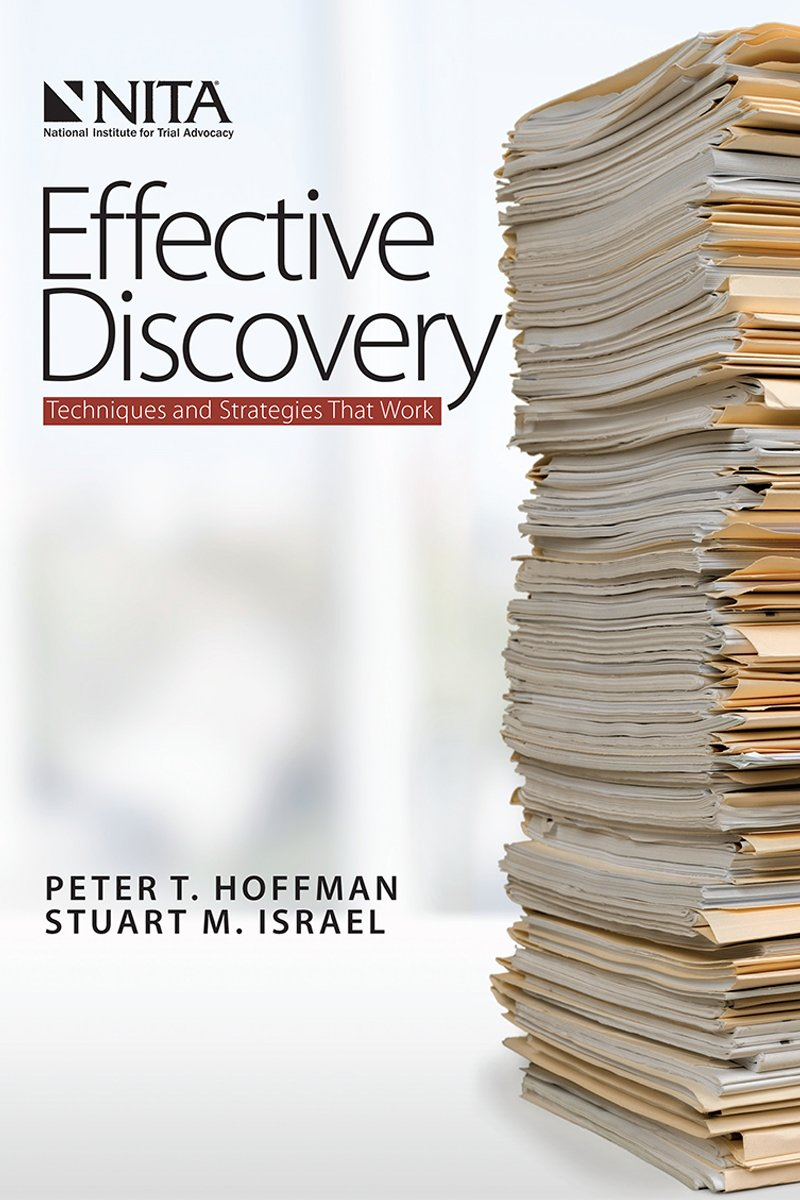 Effective Discovery: Techniques and Strategies that Work: Peter T. Hoffman,  Stuart M. Israel: 9781601564368: Amazon.com: Books