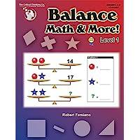Balance Math and More Level 1 - Sharpening Critical Thinking, Computational, and Algebraic Reasoning Skills (Grades 2-5)