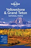 Lonely Planet Yellowstone & Grand Teton National Parks (Lonely Planet Yellowstone and Grand Tetons National Park)