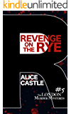 Revenge on the Rye (The London Murder Mysteries Book 5)