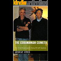 The CoronaMan Cometh : The Real Bioweapons Story Of Jeff Epstein
