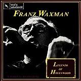 Legends of Hollywood 1 - Franz Waxman (O