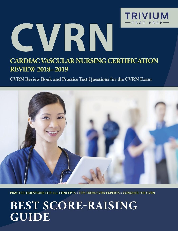 Cardiac Vascular Nursing Certification Review 2018 2019 Cvrn Review