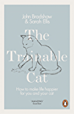 The Trainable Cat: How to Make Life Happier for You and Your Cat (English Edition)
