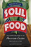 Soul Food: The Surprising Story of an American Cuisine, One Plate at a Time