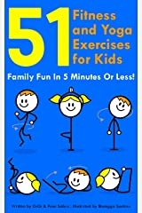 51 Fitness and Yoga Exercises for Kids Family Fun in 5 Minutes or Less. For Ages 4+ Kindle Edition