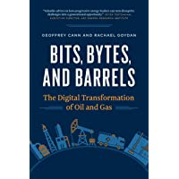 Bits, Bytes, and Barrels: The Digital Transformation of