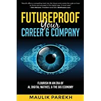 Futureproof Your Career and Company: Flourish in an Era of AI, Digital Natives, and the Gig Economy
