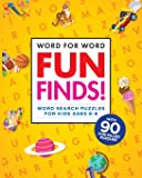Word for Word: Fun Finds!: Word Search Puzzles for Kids ages 6-8