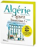 Algérie, soyez les bienvenus! [2 volumes]: Voyages de la Méditerranée au Sahara