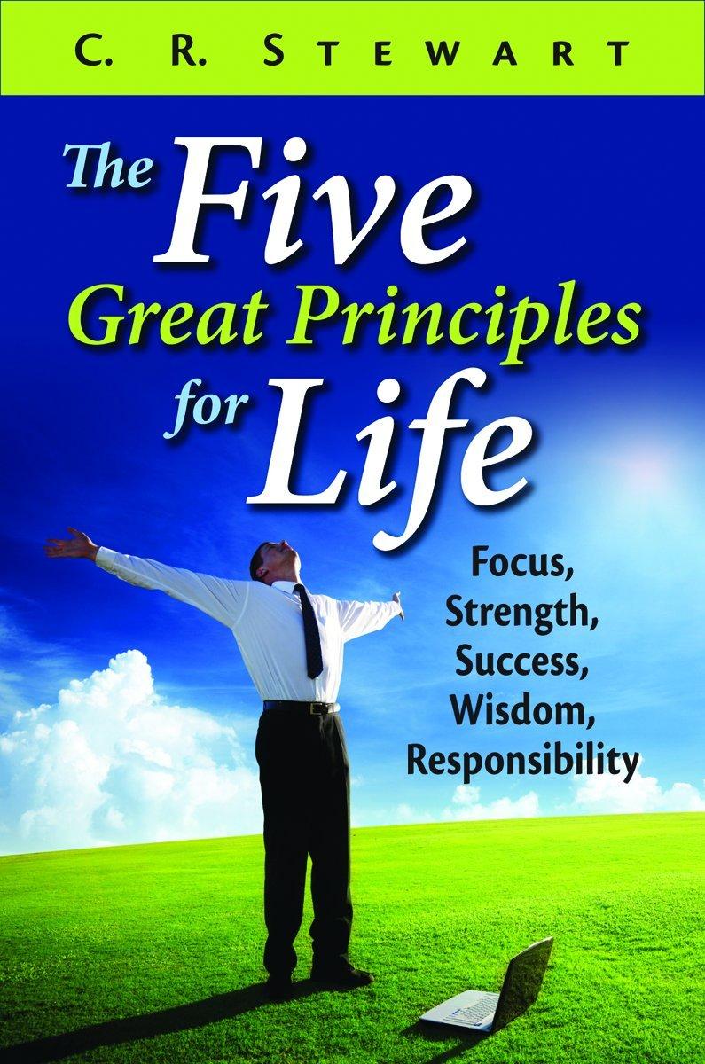 Download Five Great Principles for Life, The: Focus, Strength, Success, Wisdom, Responsibility pdf epub