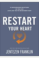 Restart Your Heart: 21 Encouraging Devotions So You Can Love Like You've Never Been Hurt Paperback