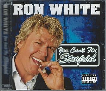 You Cant Fix Stupid: Ron White: Amazon.es: Música