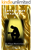 Love & His Majesty 2: To Whom Much Is Given