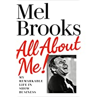 All About Me!: My Remarkable Life in Show Business