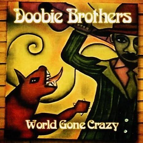 World Gone Crazy: The Doobie Brothers: Amazon.es: Música