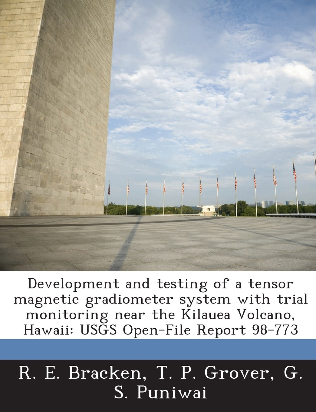 Development and testing of a tensor magnetic gradiometer system with trial monitoring near the Kilauea Volcano, Hawaii: USGS Open-File Report 98-773 pdf