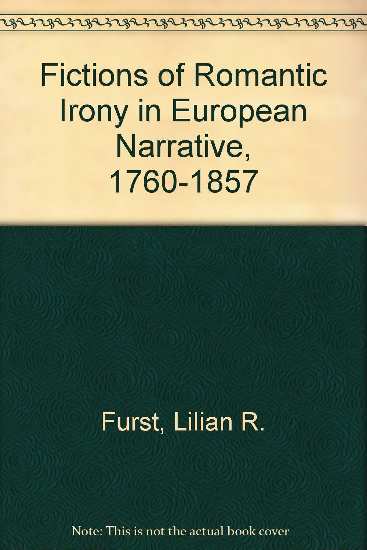 Fictions of Romantic Irony in European Narrative, 1760–1857