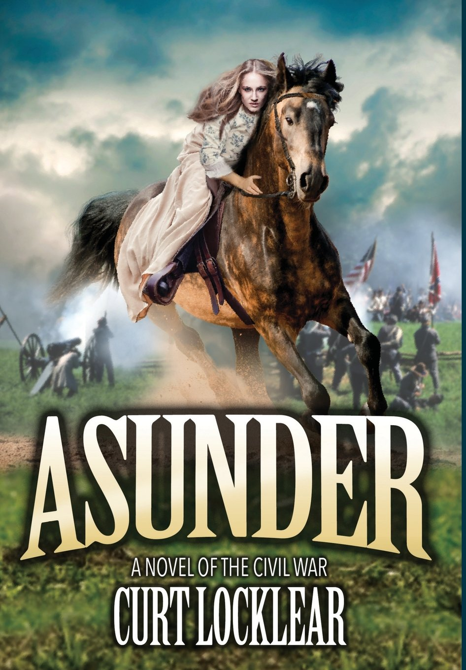 Asunder a novel of the civil war curt locklear 9781478770541 asunder a novel of the civil war curt locklear 9781478770541 amazon books fandeluxe Gallery