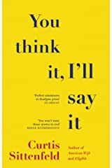 You Think It, I'll Say It Paperback
