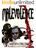 Malevolence (The Grimm Chronicles Box Set Book 9)