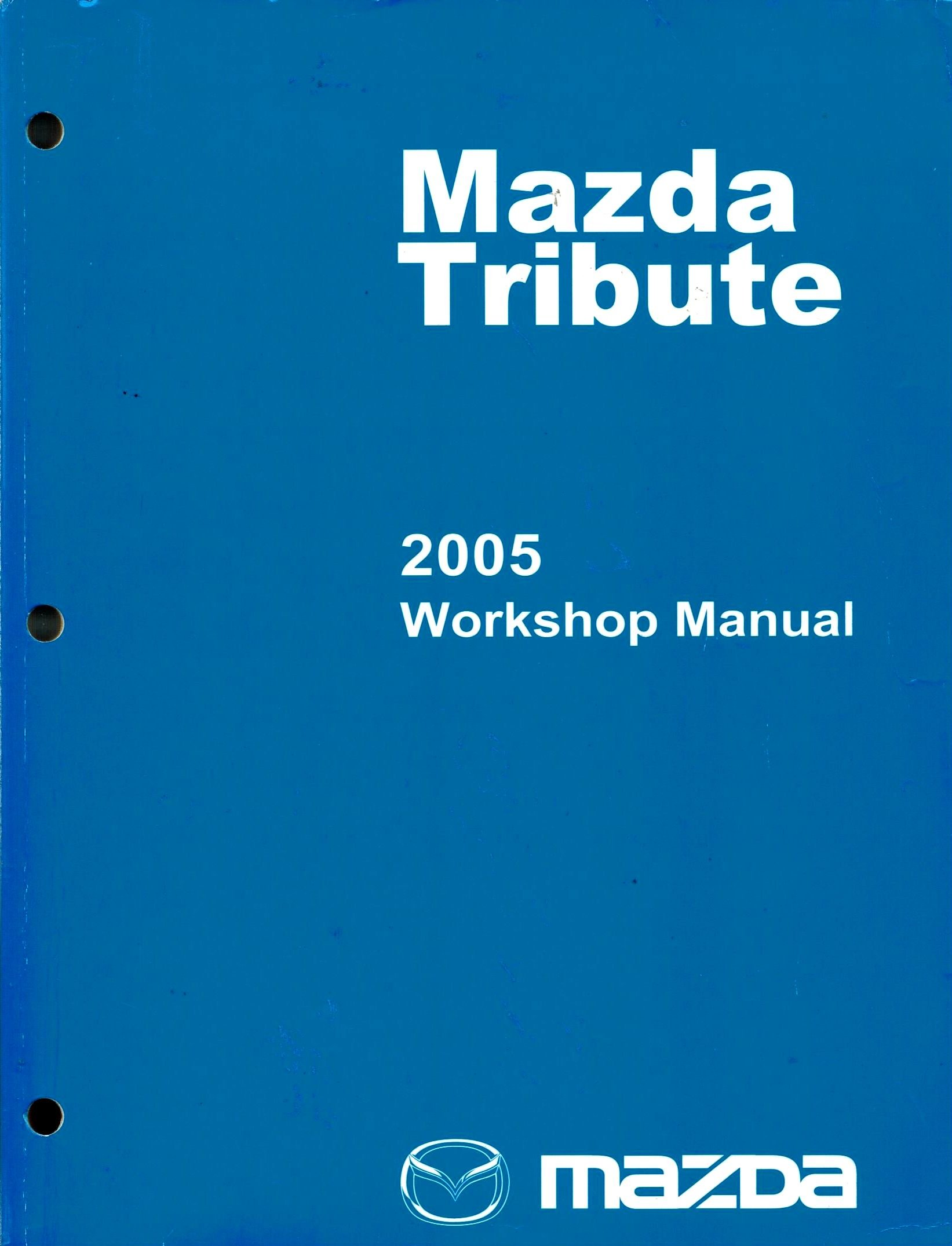 2005 Mazda Tribute Workshop Manual: Mazda Motor Corporation: 0662712535401:  Amazon.com: Books