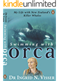 Swimming with Orca: My Life with New Zealand's Killer Whales