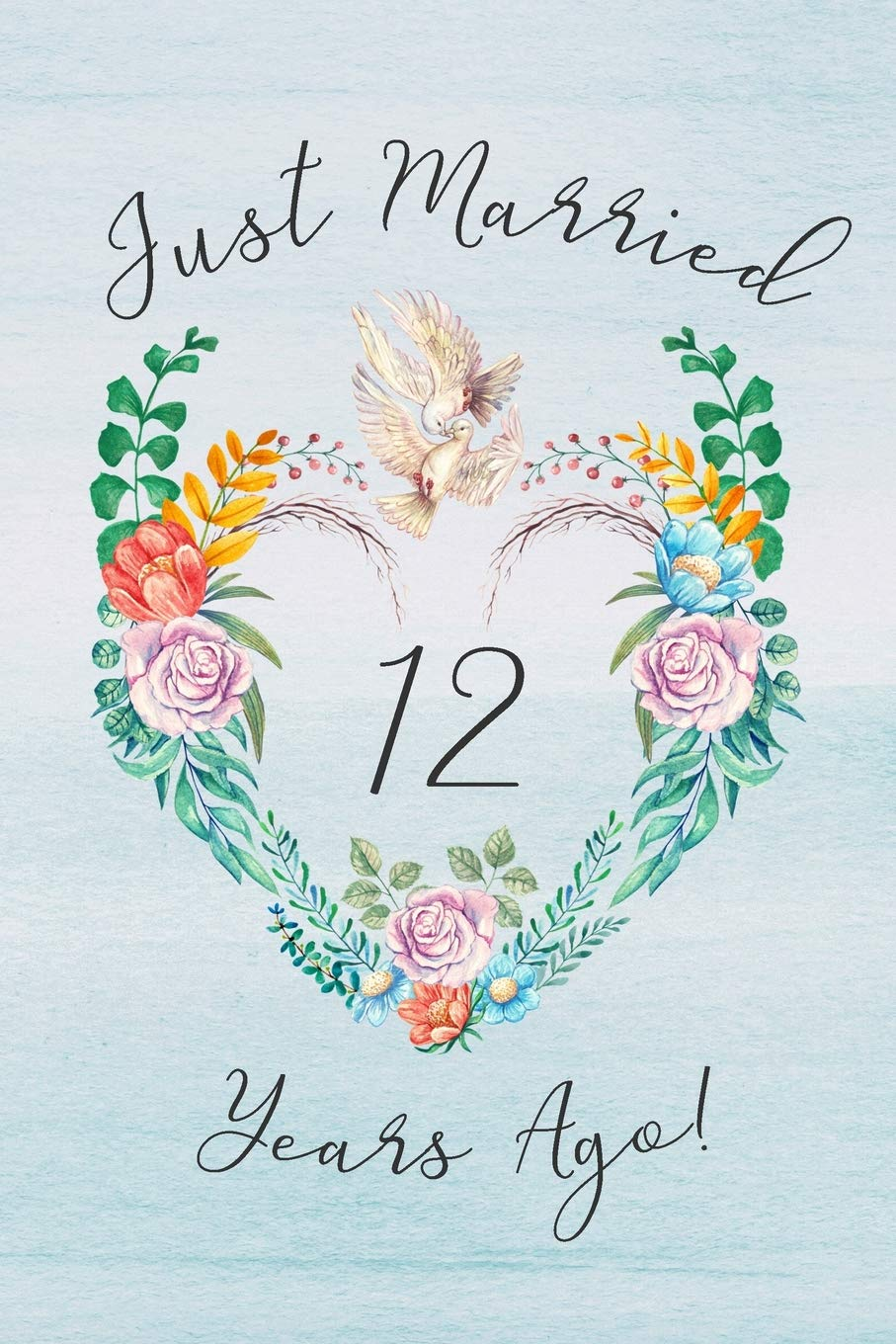 12th Anniversary Journal Lined Journal Notebook 12th Anniversary Gifts For Her And Him Romantic 12 Year Wedding Anniversary Celebration Gift Card Dove Theme Just Married 12 Years Ago Ruslove Shanley 9781075806551 Amazon Com Books