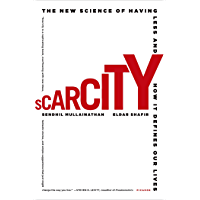 Scarcity: Why Having Too Little Means So Much (English Edition)