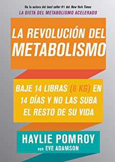 La revolución del metabolismo: Baje 14 libras en 14 días y no las suba el