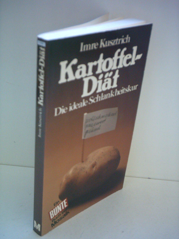 Imre Kusztrich: Kartoffel-Diät - Die ideale Schlankheitskur