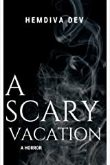 A Scary Vacation: A Horror Kindle Edition