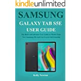 SAMSUNG GALAXY TAB S5E USER GUIDE: The Basic and Advance User Guide to Master Your New Samsung S5e And Use it to its Full Pot