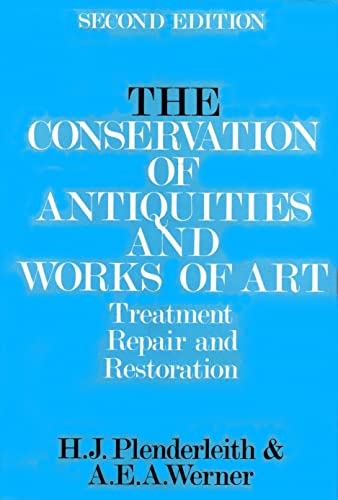 The Conservation of Antiquities and Works of Art: Treatment; Repair and Restoration