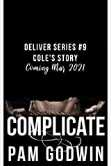 Complicate (Deliver Book 9) Kindle Edition