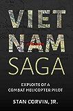 Vietnam Saga: Exploits of a Combat Helicopter Pilot