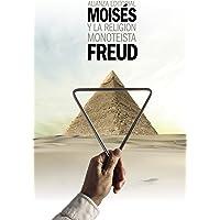 Moisés y la religión monoteísta: y otros escritos