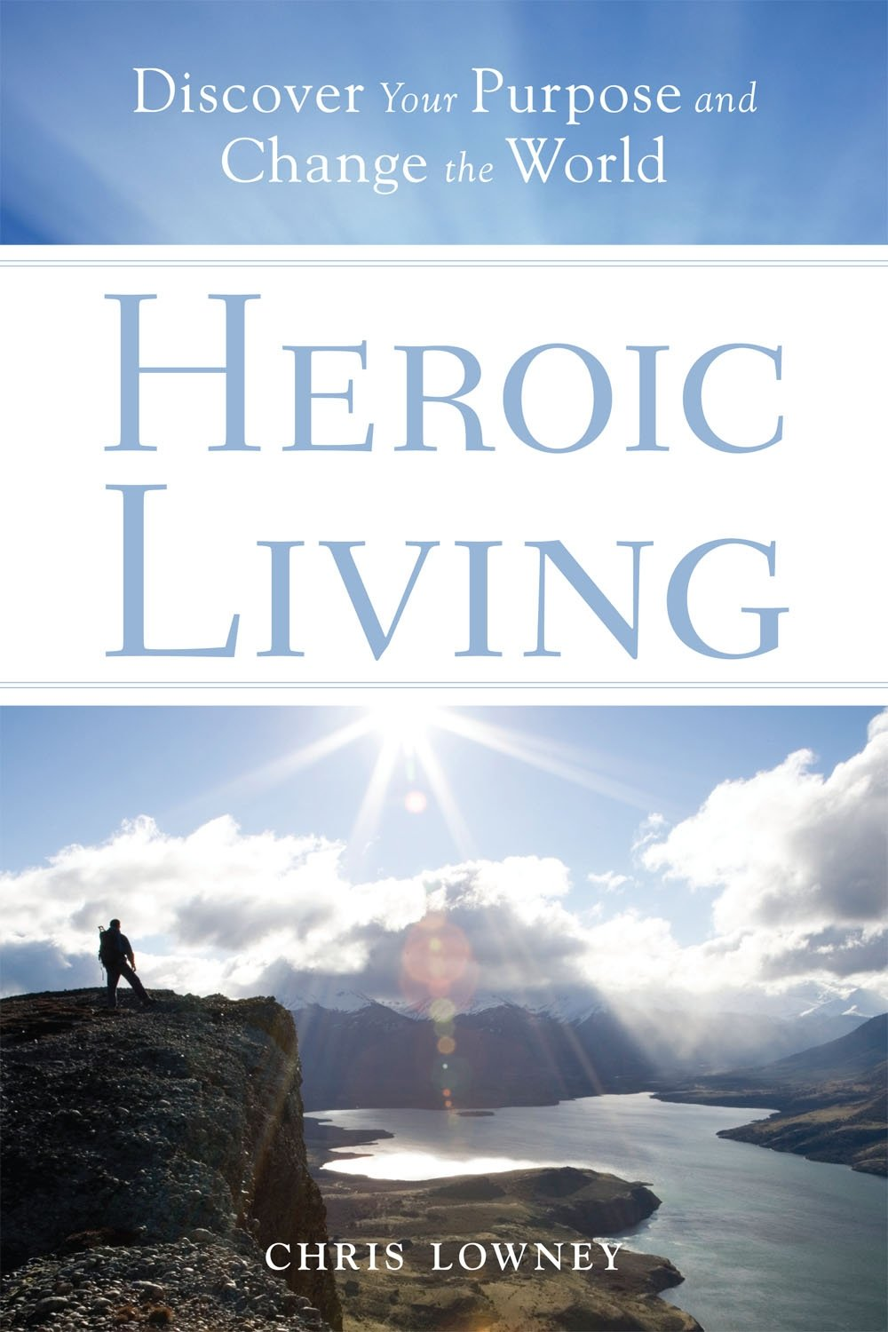 Heroic Living Discover Purpose Change