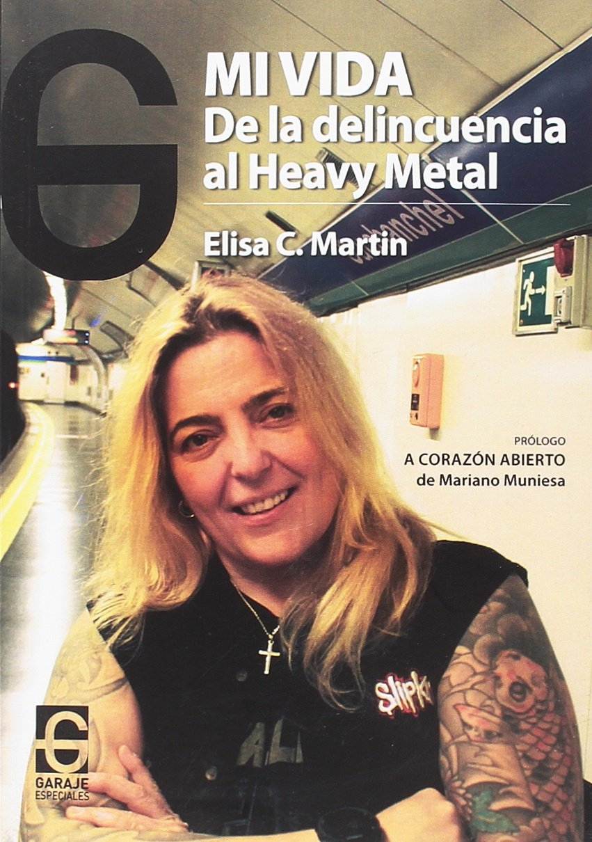 Mi vida: De la delincuencia al heavy metal: Amazon.es: Elisa Candelas Martin: Libros