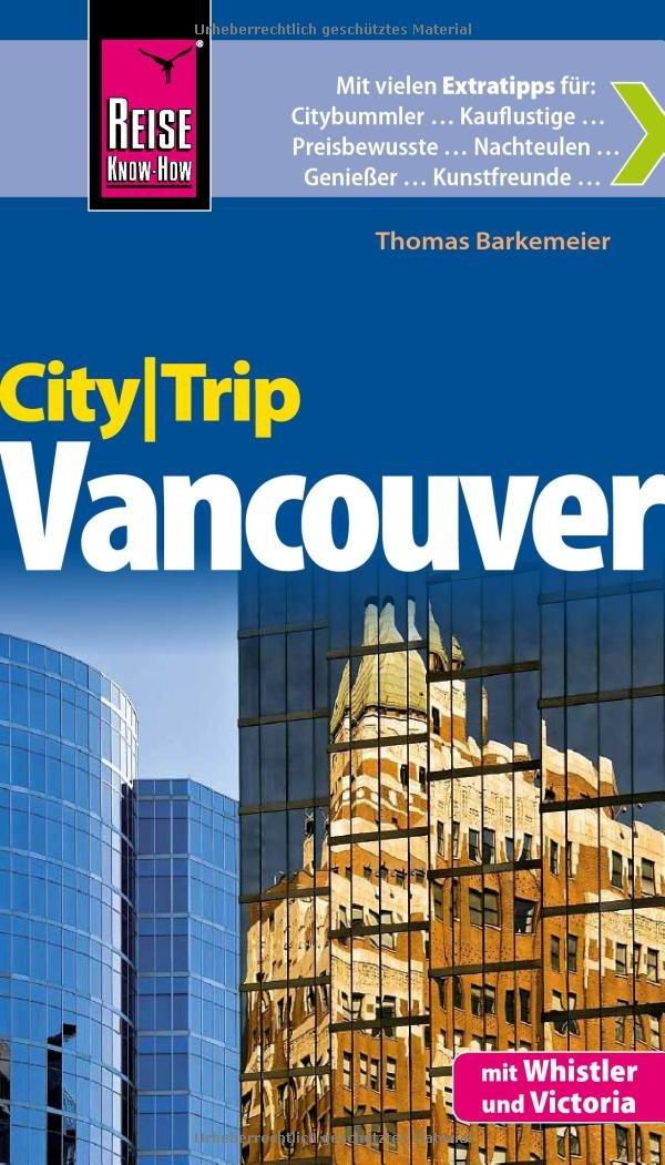 Reise Know-How CityTrip Vancouver: Reiseführer mit Faltplan