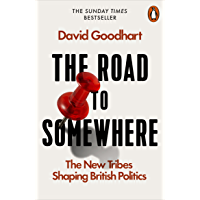 The Road to Somewhere: The New Tribes Shaping British Politics (English Edition)