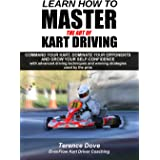 Learn How To Master The Art Of Kart Driving: Command your kart, dominate your opponents and grow your self-confidence with ad